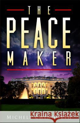 The Peace Maker Michele Chynoweth 9781937844790