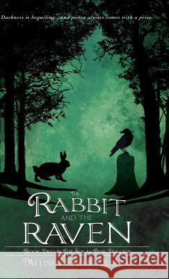 The Rabbit and the Raven: Book Two in the Solas Beir Trilogy Melissa Eskue Ousley Laura Meehan S. C. Moore 9781938281341