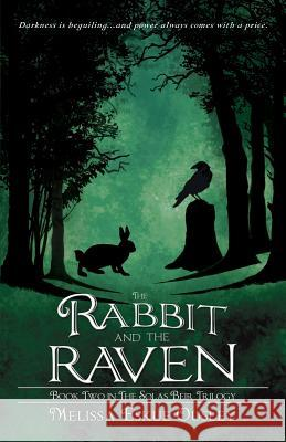 The Rabbit and the Raven: Book Two in the Solas Beir Trilogy Melissa Eskue Ousley Laura Meehan S. C. Moore 9781938281358