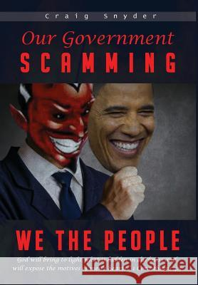 Our Government Scamming We the People Craig Snyder 9781938366543