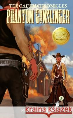 Phantom Gunslinger Eddie Jones 9781938499548