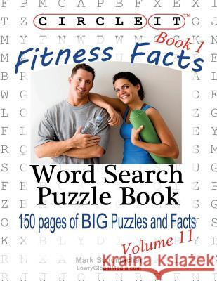 Circle It, Fitness Facts, Book 1, Word Search, Puzzle Book Lowry Global Media LLC                   Mark Schumacher Maria Schumacher 9781938625206 Lowry Global Media LLC