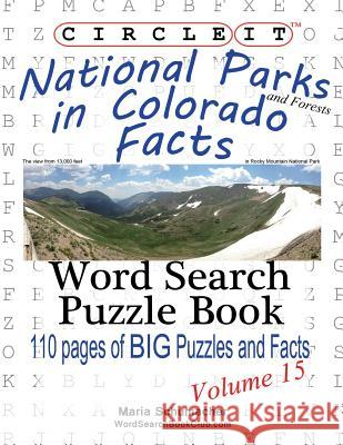 Circle It, National Parks and Forests in Colorado Facts, Word Search, Puzzle Book Lowry Global Media LLC Maria Schumacher  9781938625312 Lowry Global Media LLC