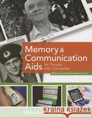 Memory and Communication Aids for People with Dementia Michelle Bourgeois 9781938870064