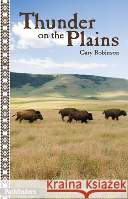 Thunder on the Plains Gary Robinson 9781939053008