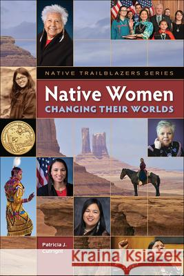 Native Women Changing Their Worlds Patricia Cutright 9781939053329