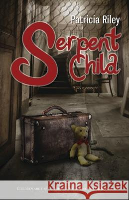 Serpent Child Patricia Riley   9781939269874 Stairwell Books
