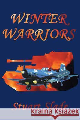 Winter Warriors Stuart Slade 9781939335265