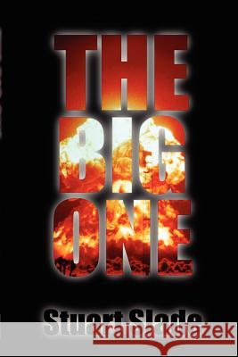 The Big One Stuart Slade 9781939335999