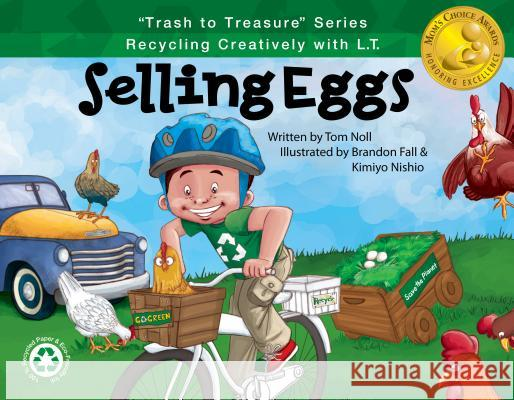 Selling Eggs: Recycling Creatively with L.T. Tom Noll Brandon Fall 9781939377586