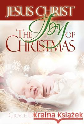 Jesus Christ the Joy of Christmas Grace Dola Balogun 9781939415134