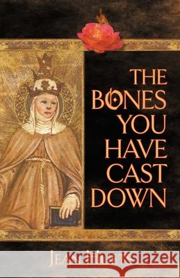 The Bones You Have Cast Down Jean Huets 9781939530929