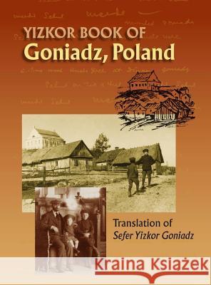 Memorial Book of Goniadz Poland Translation of Sefer Yizkor