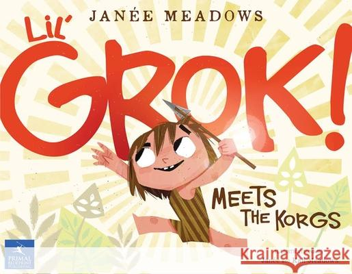 Lil' Grok Meets the Korgs Jan?e Meadows Kali Meadows 9781939563156