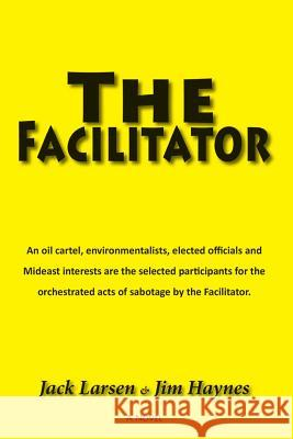 The Facilitator Jack Larsen Jim Haynes 9781939625175 Inkwell Productions