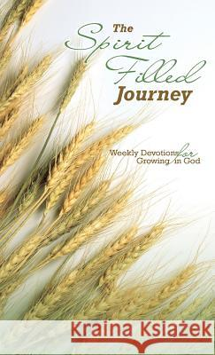 The Spirit Filled Journey: Weekly Devotions for Growing in God Apostolic Church of God 9781939654144