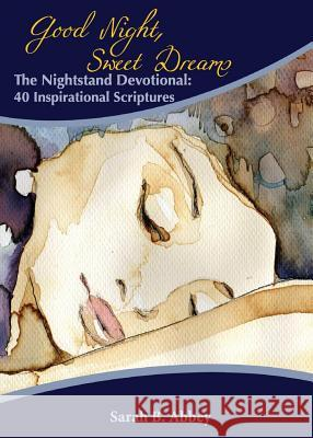 The Nightstand Devotional: 40 Inspirational Scriptures Sarah B. Abbey 9781939654243