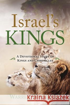 Israel's Kings - A Devotional Study of Kings and Chronicles Warren Henderson   9781939770547