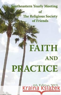 Seym Faith and Pactice 4th Edition Southeastern Yearly Meeting O 9781939831002