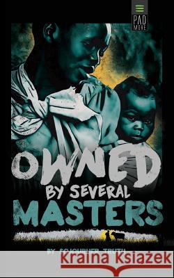 Owned by Several Masters Sojourner Truth Viveca Batiste 9781939866073