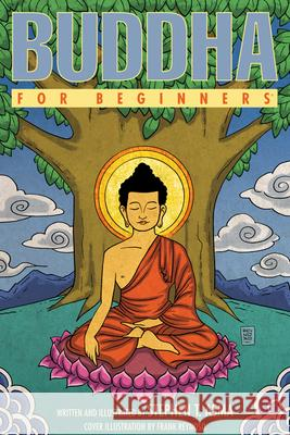 Buddha for Beginners Stephen T. Asma 9781939994332