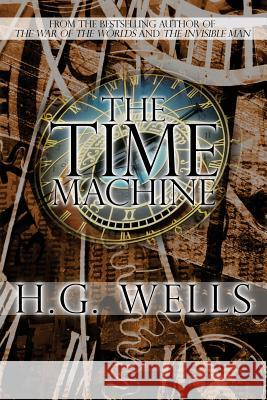 The Time Machine H. G. Wells 9781940177496