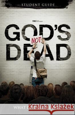 God's Not Dead: What Do You Believe? Darren Sutton 9781940203195