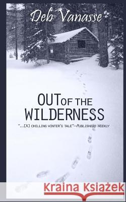 Out of the Wilderness Deb Vanasse 9781940320014