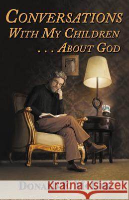 Conversations with My Children . . . about God Donald F McGee   9781940466460