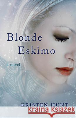 Blonde Eskimo Kristen Hunt 9781940716626
