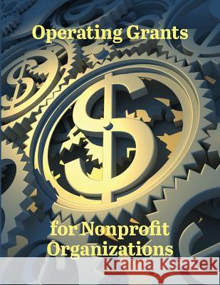 Operating Grants for Nonprofit Organizations Ed S. Louis S. Schafer 9781940750040