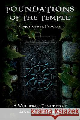 Foundations of the Temple Christopher Penczak 9781940755014
