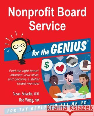 Nonprofit Board Service for the Genius Susan Schaefer Bob Wittig 9781941050132