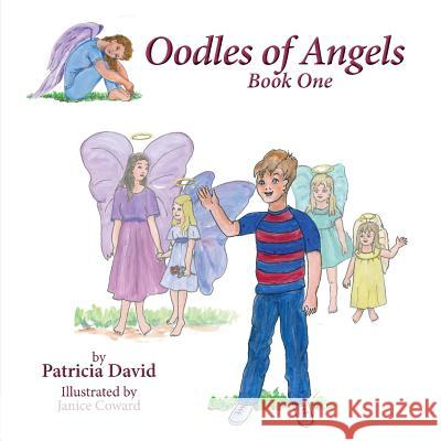 Oodles of Angels, Book One Patricia David Janice Coward 9781941069387