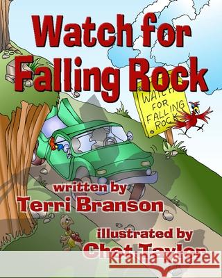 Watch for Falling Rock Terri Branson Chet Taylor 9781941278154