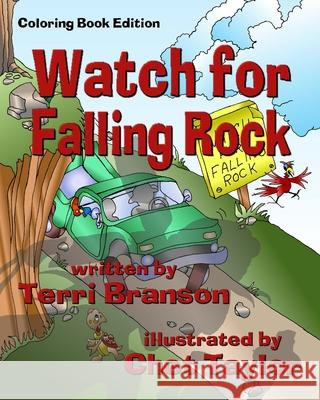Watch for Falling Rock: Children's Coloring Book Terri Branson Chet Taylor 9781941278161