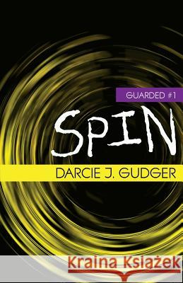 Spin Darcie J Gudger   9781941291047 Mountainview Books