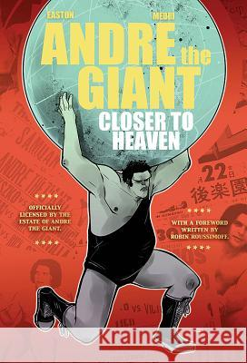 Andre the Giant: Closer to Heaven Brandon Easton Denis Medri 9781941302149