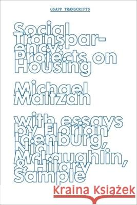Social Transparency: Projects on Housing Maltzan, Michael 9781941332191