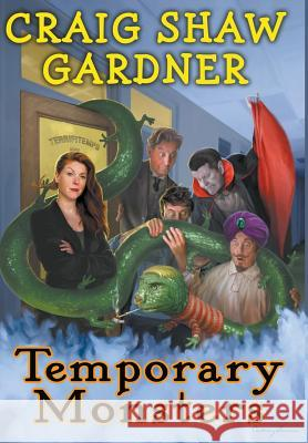Temporary Monsters Craig Shaw Gardner 9781941408919 Crossroad Press