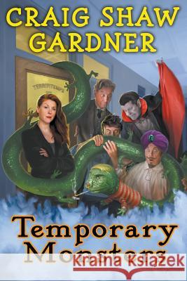 Temporary Monsters Craig Shaw Gardner 9781941408926 Crossroad Press
