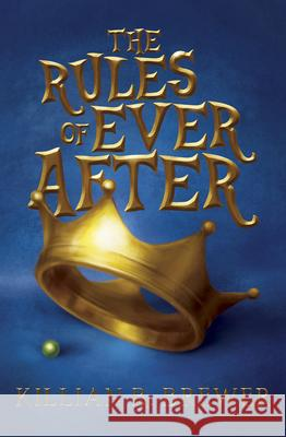 The Rules of Ever After Killian B. Brewer 9781941530351