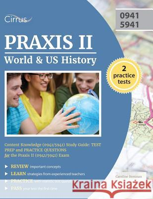 Praxis II World and Us History: Content Knowledge (0941/5941) Study Guide: Test Prep and Practice Questions for the Praxis II (0941/5941) Exam Praxis II History Exam Prep Team 9781941759912