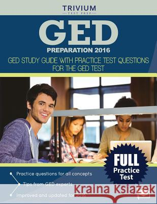 GED Preparation 2016: GED Study Guide with Practice Test Questions for the GED Test Ged Test Prep Team 9781941759929