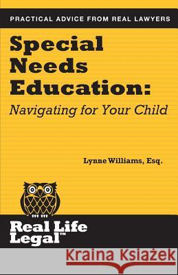 Special Needs Education: Navigating for Your Child Lynne William 9781941760048