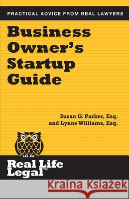 Business Owner's Startup Guide Susan G. Parke Lynne William 9781941760253