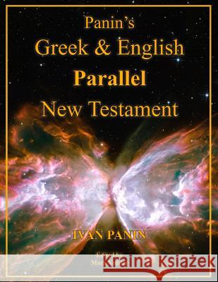 Panin's Greek and English Parallel New Testament: Large Print Edition Ivan Panin Mark Vedder 9781941776315 Mark Vedder