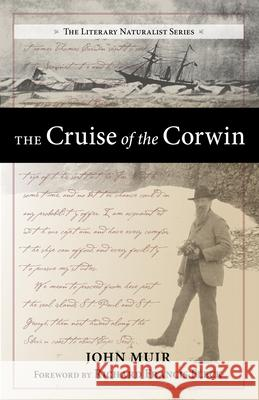 The Cruise of the Corwin: Journal of the Arctic Expedition of 1881 in Search of de Long and the Jeannette John Muir Richard Francis Fleck 9781941821114