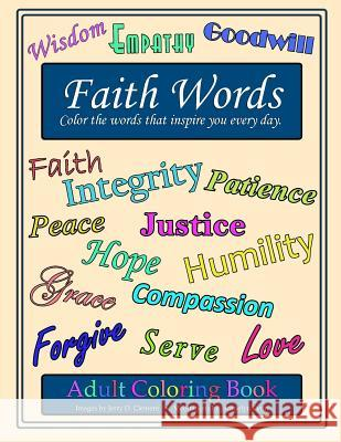 Faith Words Adult Coloring Book: Color the Words That Inspire You Every Day Jerry D. Clement Jacquelyn Lynn 9781941826164 Create! Teach! Inspire!
