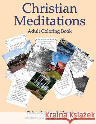 Christian Meditations: Adult Coloring Book Jerry D. Clement Jacquelyn Lynn 9781941826171 Create! Teach! Inspire!